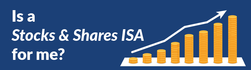 Is a Stocks & Shares ISA for me?